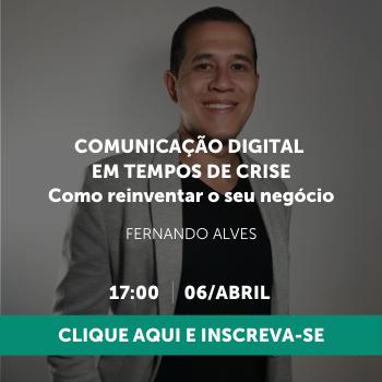 Comunicação Digital em tempos de crise - Como reinventar o seu negócio.