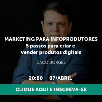 Marketing Para Infoprodutores. 5 passos para criar e vender produtos digitais.