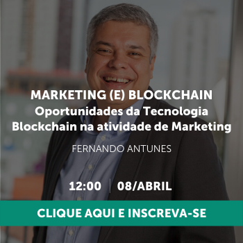 Marketing (e) Blockchain - Oportunidades da Tecnologia Blockchain na atividade de Marketing